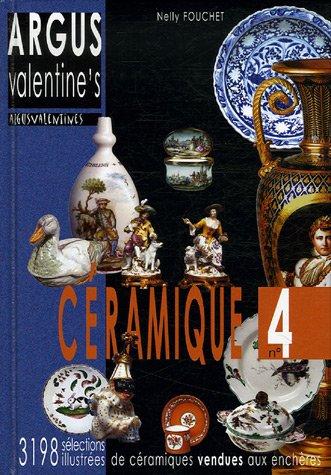 Argus Valentine's céramique, n°4: sélection de 3198 résultats de ventes aux enchères 2004-2006 par Nelly Fouchet