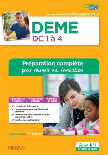 DEME - Domaines de compétences 1 à 4 - Préparation complète pour réussir sa formation - Diplôme d'État de Moniteur-éducateur par Stéphane Rullac