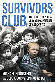Survivors Club: The True Story of a Very Young Prisoner of Auschwitz Descargar ebooks Epub