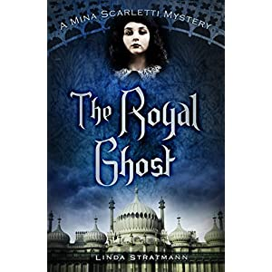 The Royal Ghost: A Mina Scarletti Mystery