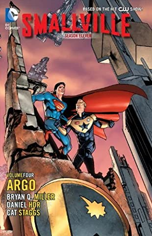 Smallville Season 11 Vol. 4: Argo by Bryan Q. Miller (2014-03-25)