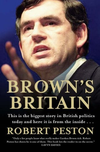 Brown's Britain by Robert Peston (2006-01-12)