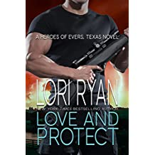 Love and Protect: a small town romantic suspense novel (Heroes of Evers, TX Book 1) (English Edition)