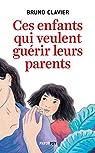 Ces enfants qui veulent guérir leurs parents par Clavier