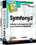 Symfony2 : Maîtrisez le développement PHP avec le framework Symfony2, 2 volumes