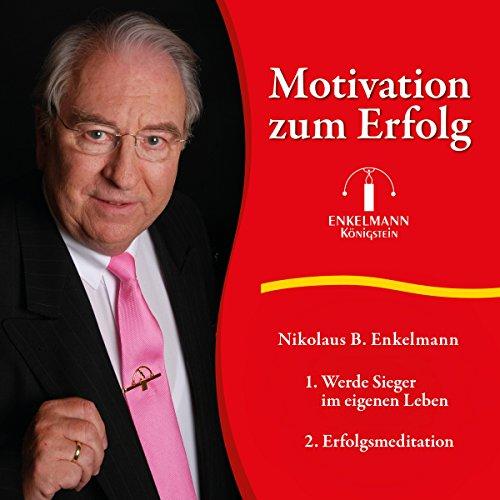Motivation zum Erfolg
