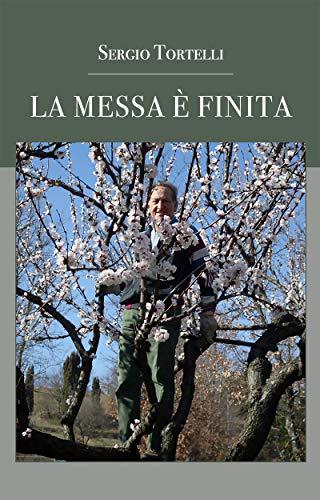 La messa non è finita (Italian Edition)