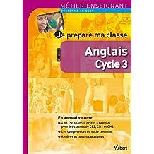 Je prépare ma classe d'anglais au cycle 3 - Métier enseignant