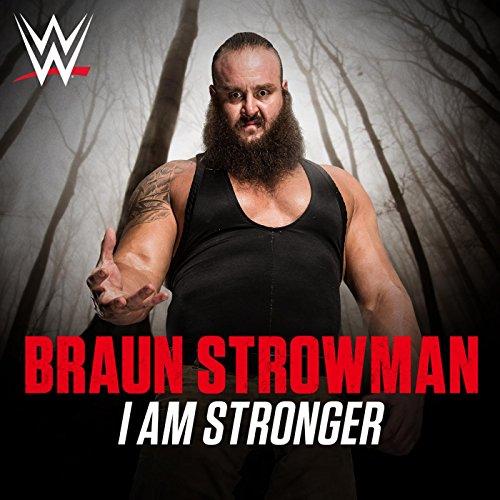 I Am Stronger (Braun Strowman) Musik Von Wwe