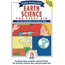 Janice VanCleave's Earth Science for Every Kid: 101 Easy Experiments that Really Work by Janice VanCleave (1991-01-24)