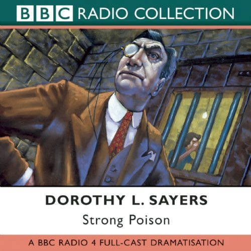 Strong Poison: Starring Ian Carmichael, Peter Jones & Joan Hickson (BBC Radio Collection) by Dorothy L. Sayers (2003-05-05) par Dorothy L. Sayers