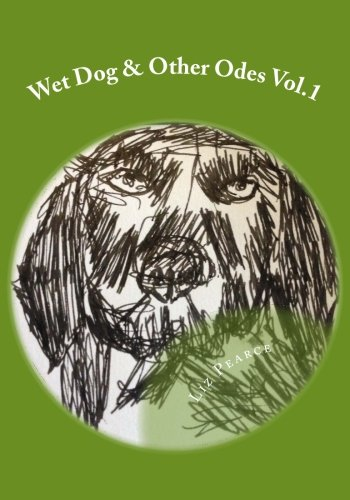 Wet Dog & Other Odes Vol.1