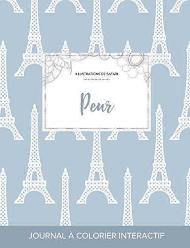 Journal de Coloration Adulte: Peur (Illustrations de Safari, Tour Eiffel) par Courtney Wegner