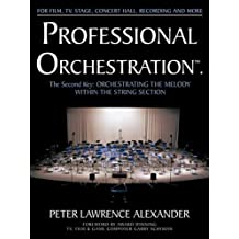 Professional Orchestration Vol 2a: Orchestrating the Melody Within the String Section