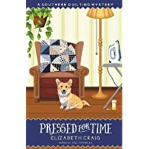 Pressed for Time: Volume 8 (A Southern Quilting Mystery)