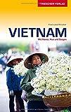 Reiseführer Vietnam: Mit Hanoi, Hue und Saigon (Trescher-Reihe Reisen)