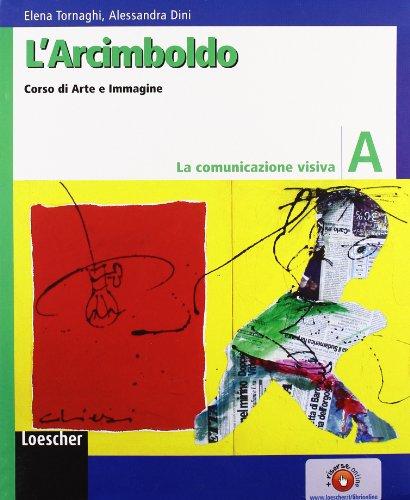 L'Arcimboldo. Arte e immagine. Volume A-B-C. Per la Scuola media
