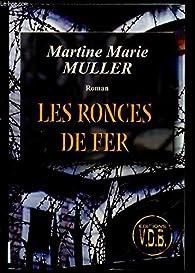 Les ronces de fer par Marie-Martine Muller
