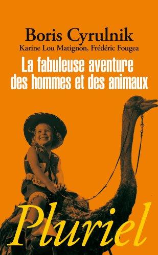 La fabuleuse aventure des hommes et des animaux par Boris Cyrulnik