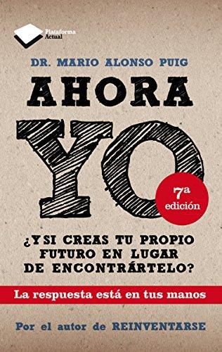 Ahora YO (Plataforma Actual) por Dr. Mario Alonso Puig