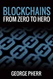 BLOCKCHAIN FROM ZERO TO HERO