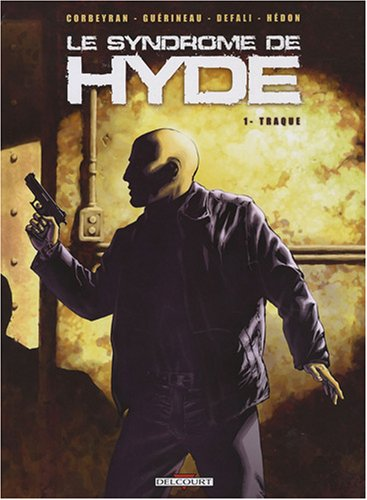 Le syndrome de Hyde, Tome 1 : Traque