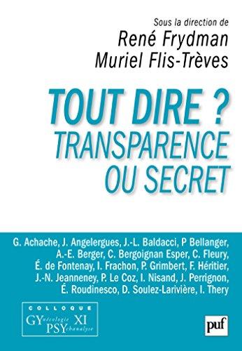 Tout dire ? Transparence ou secret: Colloque Gypsy XI (Hors collection) par René Frydman