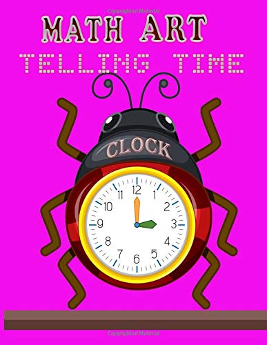 MATH ART TELLING TIME CLOCK: The Activity book for kids learning to read time and number color clock face , draw hands, writing number and cut it out