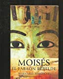 Moisés. El Faraón Rebelde