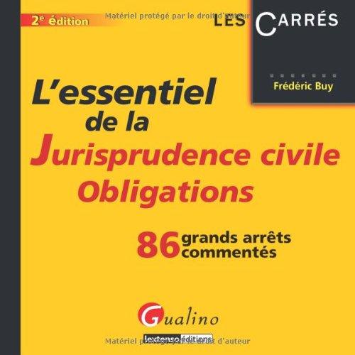 L'essentiel de la jurisprudence civile Obligations : 86 grands arrêts commentés