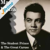 The Student Prince & The Great Caruso