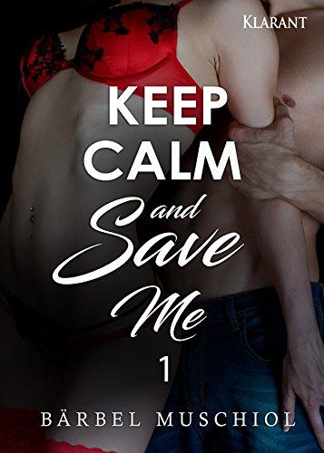 Keep Calm and Save Me. 1 von [Muschiol, Bärbel]