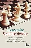 Clausewitz: Strategie Denken -