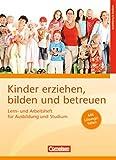 Kinder erziehen, bilden und betreuen - Bisherige Ausgabe: Lern- und Arbeitsheft für Ausbildung und Studium