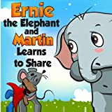 Ernie the Elephant and Martin Learn to Share