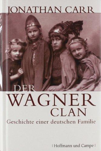 Der Wagner-Clan. Geschichte einer deutschen Familie