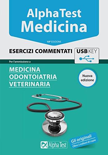 Alpha Test. Medicina. Esercizi commentati. Per l'ammissione a medicina, odontoiatria, veterinaria. Con chiave USB (Testuniversitari)
