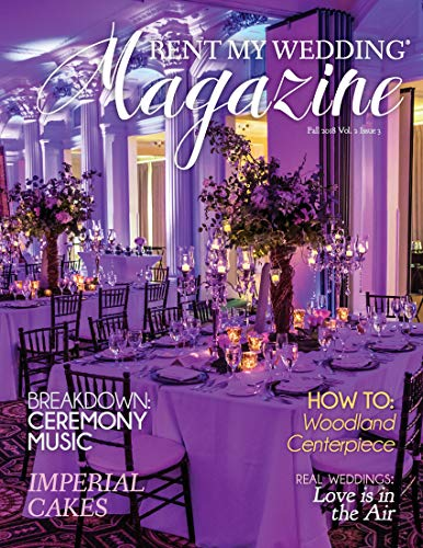 RENT MY WEDDING Magazine - Fall 2018 (Volume 2 Book 3): Learn how to create a dream wedding on a budget (English Edition)