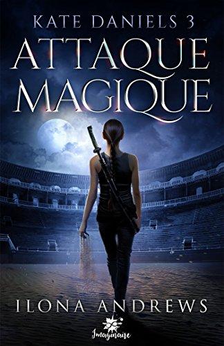 Attaque Magique: Kate Daniels, T3 par [Andrews, Ilona]