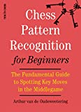 Best Books In Chesses - Chess Pattern Recognition for Beginners: The Fundamental Guide Review