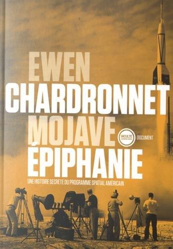 Mojave épiphanie : Une histoire secrète du programme spatial américain par Ewen Chardronnet
