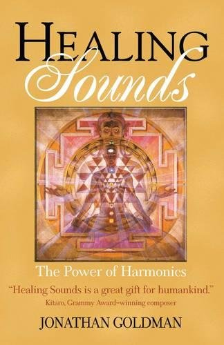 The Healing Sounds: The Power of Harmonics