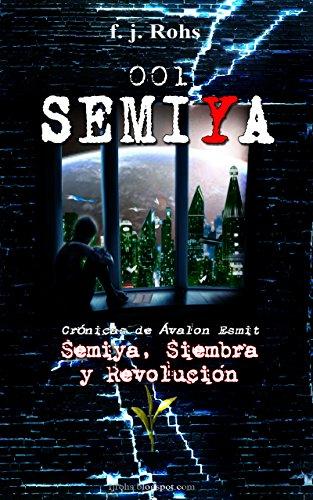 001 Semiya: Semiya, Siembra y Revolución. Crónicas de Ávalon Esmit