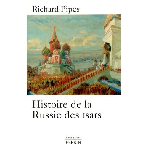 Histoire de la Russie des tsars by Richard Pipes (May 06,2013)
