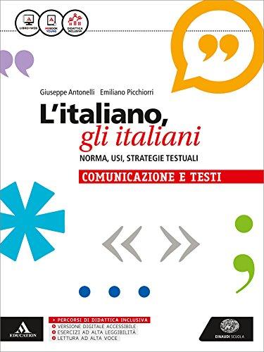 L'italiano, gli italiani. Norma, usi, strategie testuali. La grammatica. Con la comunicazione e i testi. Per le Scuole superiori. Con e-book. Con espansione online