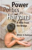 Power Politics in Haryana : A View from the Bridge