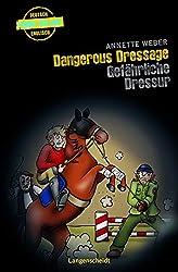 Dangerous Dressage - Gefährliche Dressur (Englische Krimis für Kids)