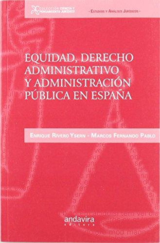 Equidad, derecho administrativo y administración pública en España (Colección Ciencia y Pensamiento Jurídico) de Enrique Rivero Ysern (28 ago 2011) Tapa blanda