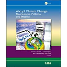Abrupt Climate Change: Mechanisms, Patterns, and Impacts (Geophysical Monograph Series)
