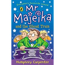 Mr Majeika and the Ghost Train by Humphrey Carpenter (1995-10-05)